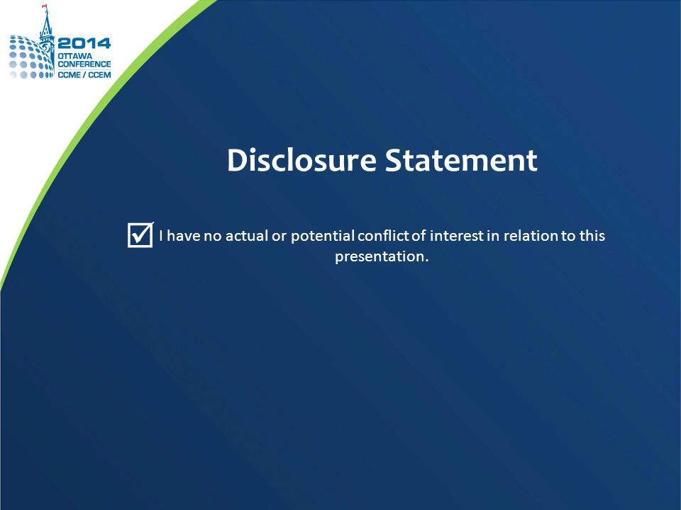 Disclosure Statement I have no actual or potential conflict of interest in relation to this presentation.
